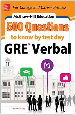 McGraw-Hill's 500 GRE Verbal Questions to Know by Test Day By Reed, Shannon