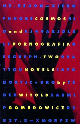 Cosmos and Pornografia By Gombrowicz, Witold/ Mosbacher, Eric/ Hamilton, Alastair