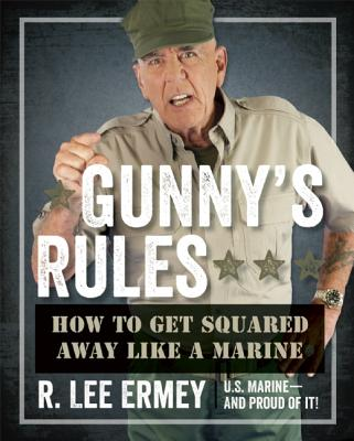 Gunny's Rules By Ermey, R. Lee